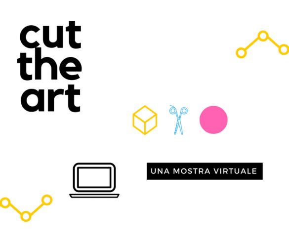 CUT THE ART | Una mostra virtuale